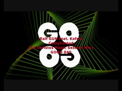 Ralf GUM feat. Kafele - Complicated (DJ Christos Magic Sessions Mix) - GOGO 040