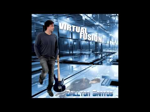 Dallton Santos - Virtual Fusion - Full Album Stream