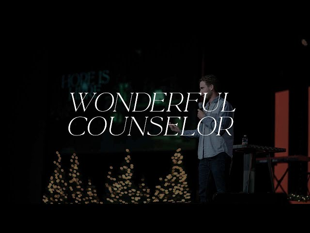 Hope is Here | Wonderful Counselor: Week 1 | Tanner Petty