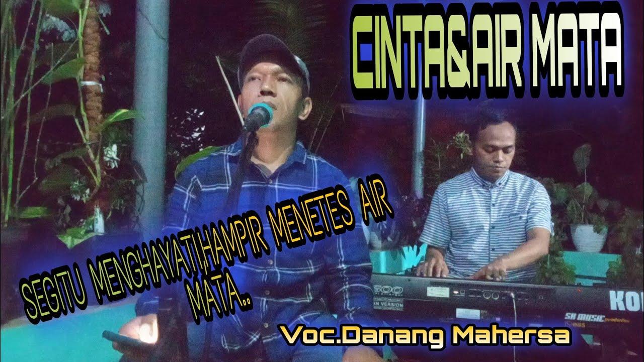 Download Cinta&Air Mata(Live Cover)Voc.Danang Mahersa.By,SK MUSIC