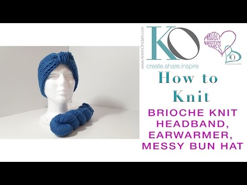 How To Knit Brave Brioche Knit Earwarmer Headband Messy Bun Hat Free