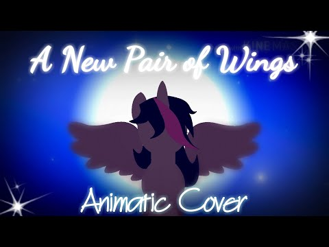 A New Pair of Wings ~Animatic MLP Cover