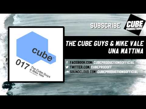 THE CUBE GUYS & MIKE VALE - Una mattina [Official]