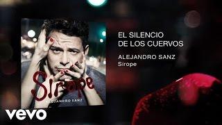 Alejandro Sanz - El Silencio De Los Cuervos (Audio)
