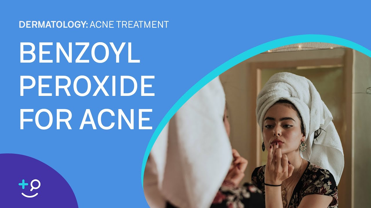 Benzoyl Peroxide For Acne Acne Treatment Youtube