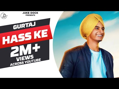 Hass Ke : Gurtaj Ft. Hapee Malhi (Official Video) Latest Punjabi Song 2018 | Juke Dock