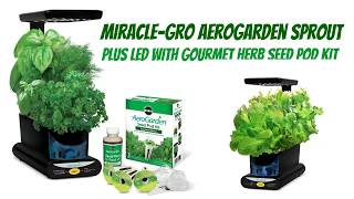 Miracle Gro AeroGarden Sprout Plus LED with Gourmet Herb Seed Pod Kit