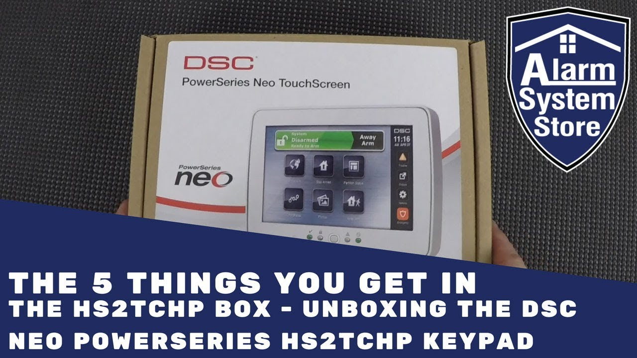 THE 5 THINGS YOU GET IN THE HS2TCHP BOX - Unboxing the DSC NEO PowerSeries  HS2TCHP Keypad