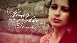 El Alma en los labios- Wanda López La Voz de Oro