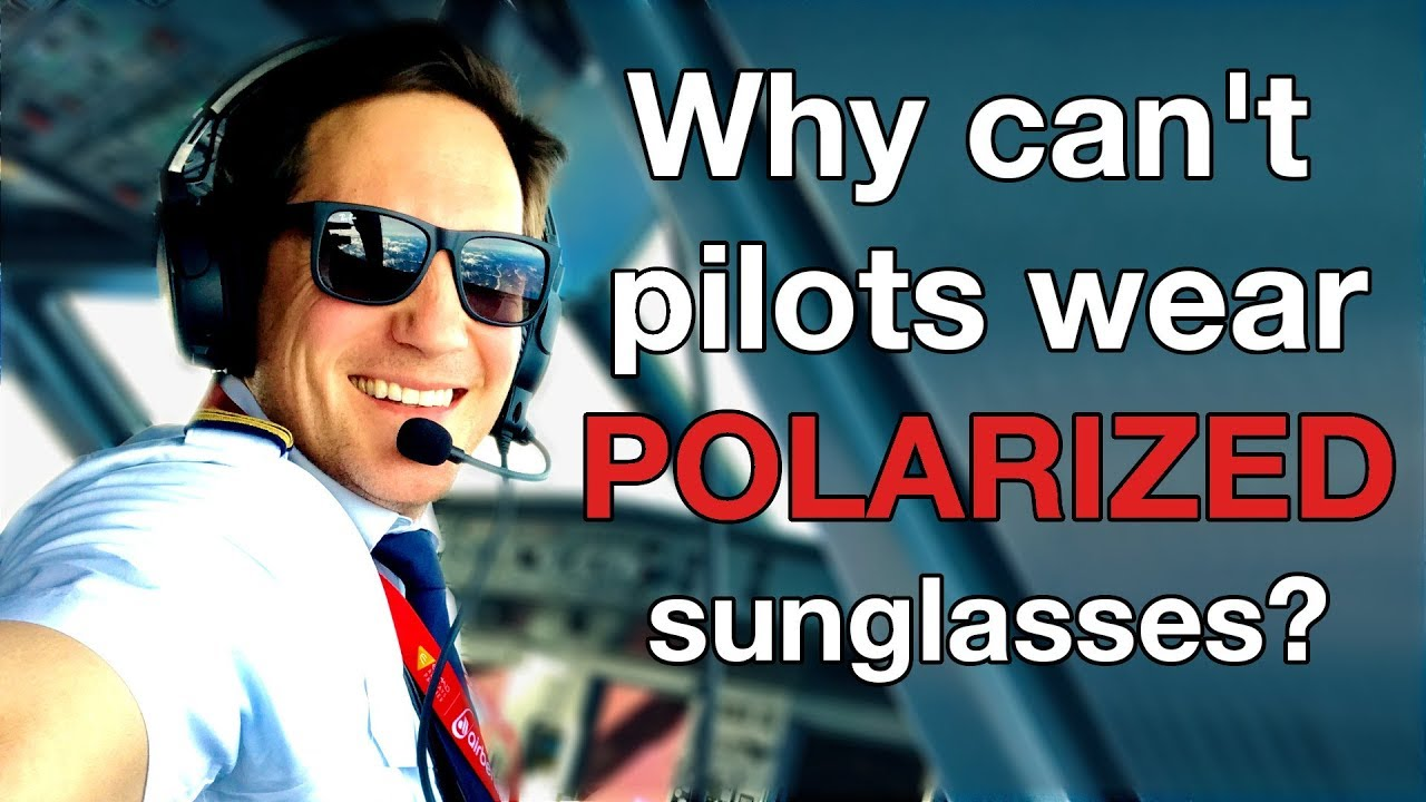 4d0279e35ef2 Why PILOTS CAN´T wear POLARIZED sunglasses? Explain by CAPTAIN JOE ...