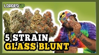5 Weed Strains 1 Glass Blunt