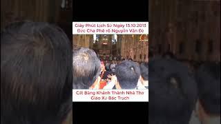 Giây Phút Lịch Sử - Đức Cha Phê rô Nguyễn Văn Đệ Cắt Băng Khánh Thành Nhà Thờ Bác Trạch Năm 2013