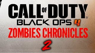 """""""ZOMBIES CHRONICLES 2.0"""" IN BLACK OPS 4 ZOMBIES!?!? (Why We Will See This in BO4 Zombies)"""