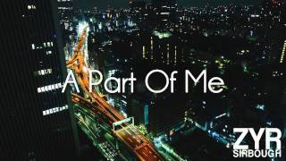 Repeat youtube video ZYR - A Part Of Me + download link