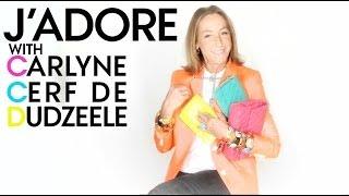 Carlyne Cerf de Dudzeele: J'Adore - What's Fresh