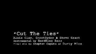 Alais Clay   Cut The Ties feat  GhostRyder & Steve Grant w  LYRICS!! New