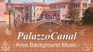 【PalazzoCanal - Area Background Music】 Tokyo DisneySea メディテレーニアンハーバーの「パラッツォ・カナル」エリアのBGM。曲に水辺の効果音をMIXしてみまし...