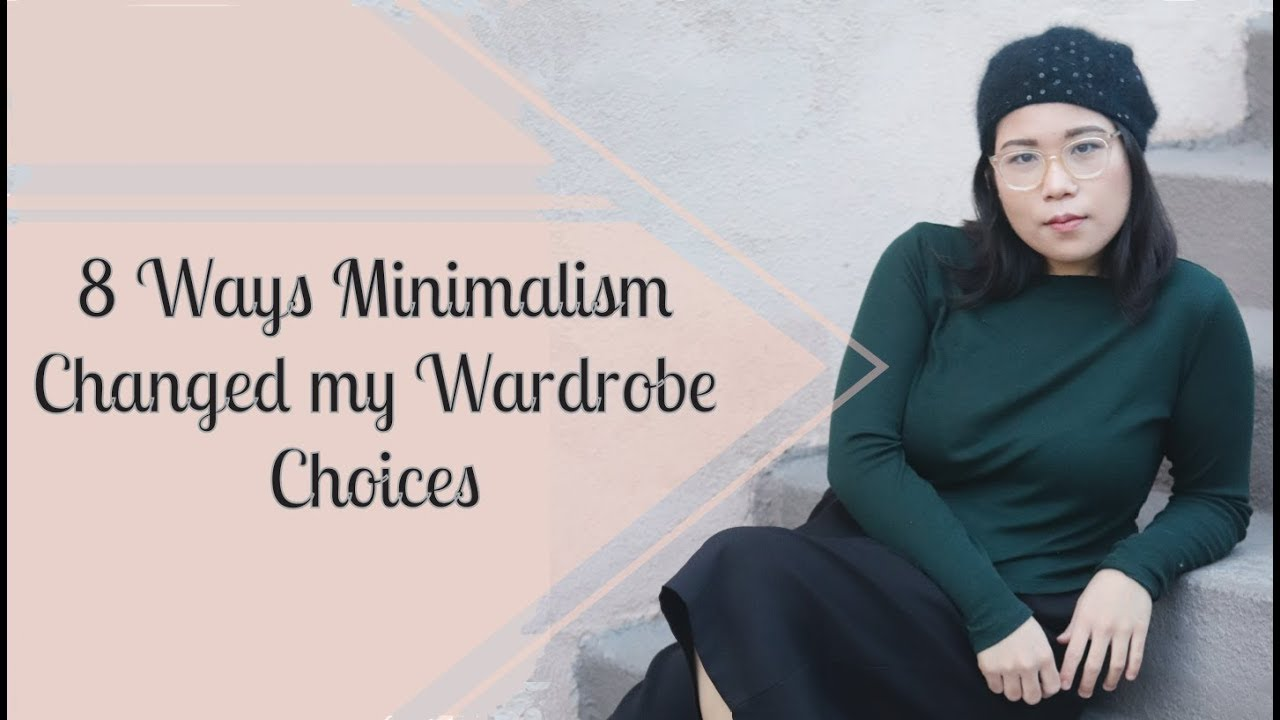8 Ways Minimalism Changed My Wardrobe Choices | A Minimalist's Guide to Fashion and Shopping