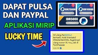 Review Aplikasi Mirip Lucky time Penghasil pulsa & paypal