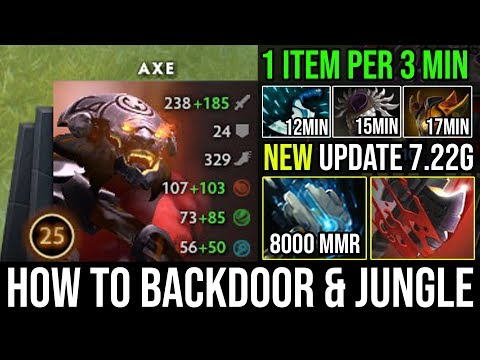 How to Jungle & Backdoor Axe in NEW Patch 722g  Super Aggressive Jump with 1Item Per 3Min - DotA 2