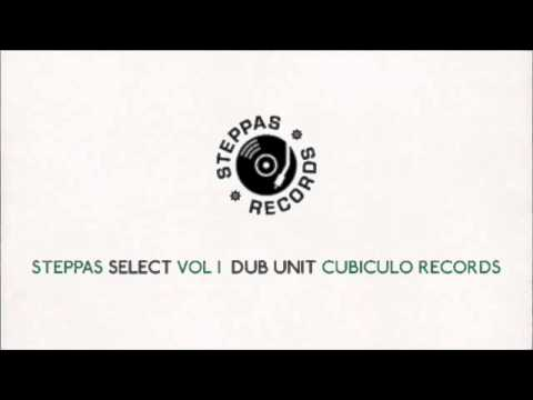 Steppas Select Vol I - Dub Unit - Cubiculo (1 Hour Mixtape, Roots, Reggae, Steppers)