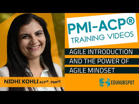 PMI ACP tutorial - PMI ACP - Agile Introduction and The Power of Agile Mindset (2020) - Video 4