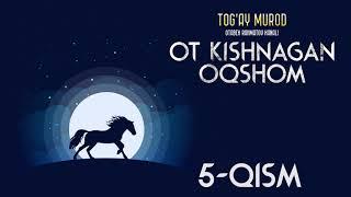 Ot kishnagan oqshom 5-qism   O'zbekcha audio kitoblar