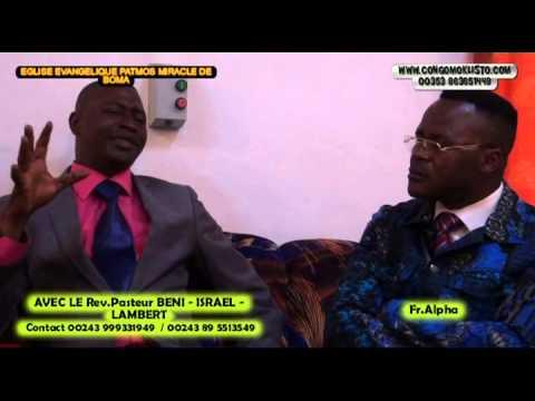 CONGO MOKLISTO NEWS PRESENTE REV PASTEUR BENI ISRAEL LAMBERT DE L EGLISE PATMOS BOMA CONTACT 00243 9