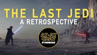 Star Wars The Last Jedi | A retrospective on the past year