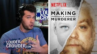 'Making a Murderer' Lies vs. Truth | Louder With Crowder