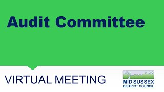 This is a meeting of Mid Sussex District Council's Audit Committee.   The agenda can be found her...