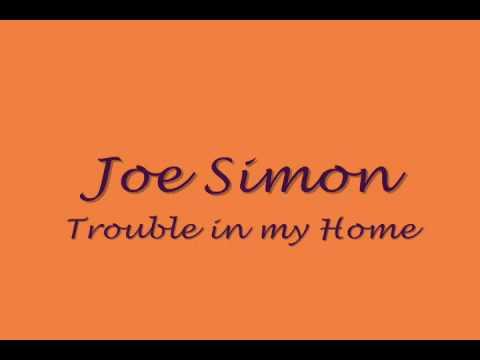 Joe Simon- trouble in my home