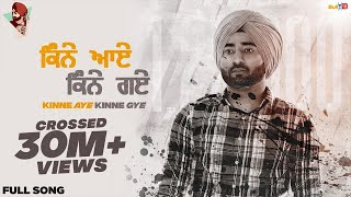 Kinne Aye Kinne Gye (Full Video) | Ranjit Bawa | Sukh Brar | Lovely Noor | Latest Punjabi Song 2020