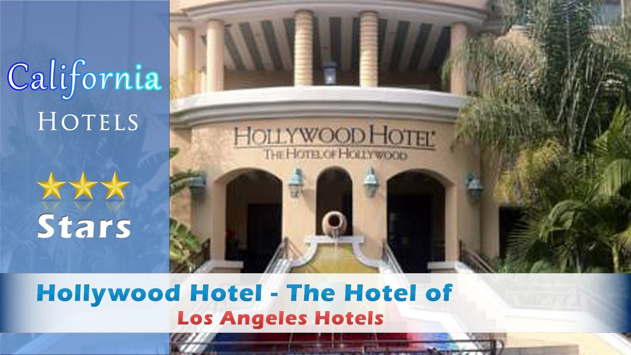 Hollywood Hotel The Of Near Universal Studios Los Angeles Hotels California