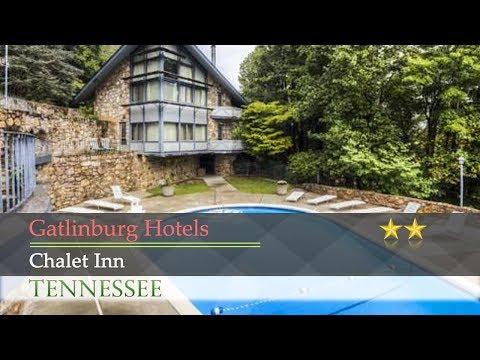 Chalet Inn - Gatlinburg Hotels, Tennessee
