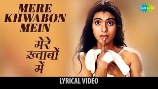 Mere Khwabo Mein with lyrics   मेरे ख्वाबों में गाने के बोल   Dilwale Dulhaniya Le Jayenge