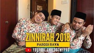 UNIC - Zinnirah 2018 ( Parodi Raya )
