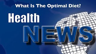 Today's Chiropractic HealthNews For You The Optimal Diet