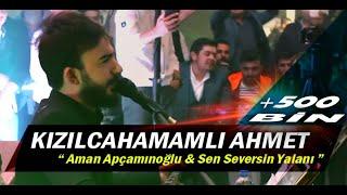 Kızılcahamamlı Ahmet - Aman Apçamınoğlu & Sen Seversin Yalanı  ( Canlı Performans )