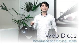 Web Dicas - Introdução aos Moving Heads