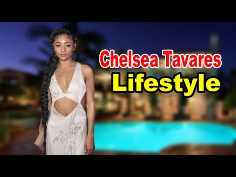 Chelsea Tavares - Lifestyle, Boyfriend, Family, Net Worth, Biography 2019 | Celebrity Glorious