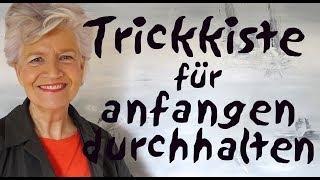 Trickkiste für anfangen und durchhalten - Greta-Silver.de