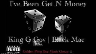 I've Been Get N Money King G Gov x Black Mac (Promo)