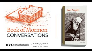 Book of Mormon Conversations: Second Nephi with Laura Redford and Terryl Givens