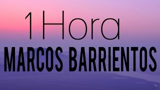 1 Hora Marcos Barrientos