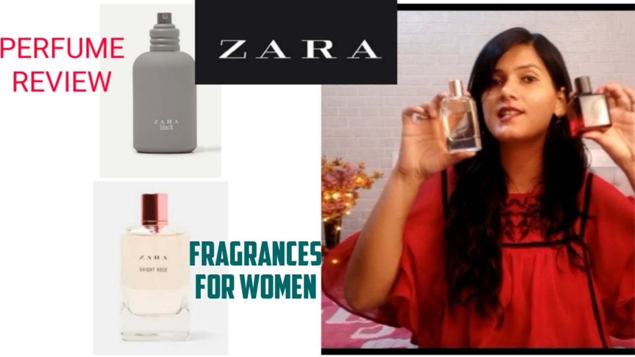 ZARA PERFUMES REVIEW | Best Fragrances for Women | My ...