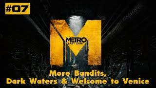 "Metro Last Light Walkthrough - Part 7 ""More Bandits, Dark Waters & Welcome to Venice"" (VERY HIGH)"