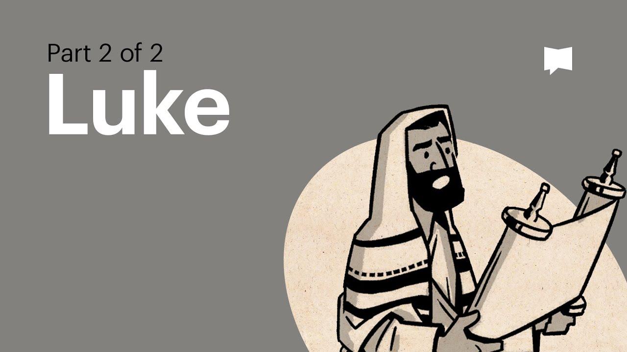 Overview: Luke Ch. 10-24