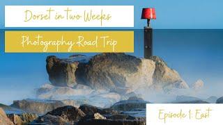 Episode 1| Road Trip along the Dorset Coast | Landscape Photography | Jurassic Coast