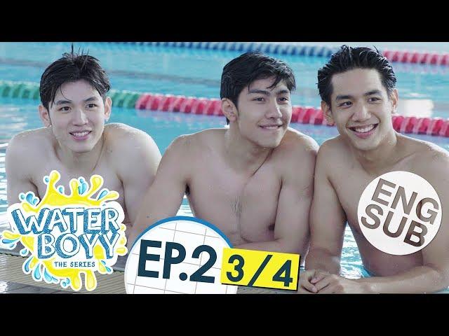 [Eng Sub] Waterboyy the Series   EP.2 [3/4]
